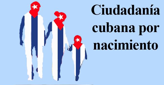CIUDADANÍA CUBANA POR  NACIMIENTO