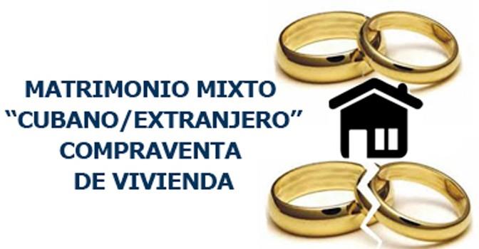 """MATRIMONIO MIXTO """"CUBANO/EXTRANJERO"""" – COMPRAVENTA DE VIVIENDA"""